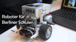 Förderung von Berliner Schulen zur Etablierung / zum Ausbau von Roboter-AGs